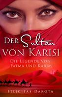 Felicitas Dakota: Der Sultan von Karisi
