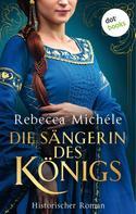 Rebecca Michéle: Die Sängerin des Königs ★★★★