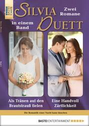 Silvia-Duett - Folge 04 - Als Tränen auf den Brautstrauß fielen/Eine Handvoll Zärtlichkeit