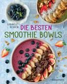 Gabriele Redden Rosenbaum: Die besten Smoothie Bowls ★★★★