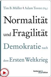 Normalität und Fragilität - Demokratie nach dem Ersten Weltkrieg