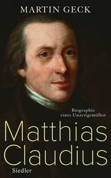 Matthias Claudius - Biographie eines Unzeitgemäßen