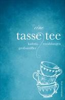 Kathrin Groß-Striffler: Eine Tasse Tee