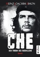 Heinz-Joachim Simon: Che. Der Traum des Guerillero ★★★★