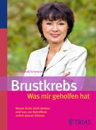 Ulrike Brandt-Schwarze: Brustkrebs - Was mir geholfen hat