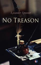 """No Treason - Complete Edition: No. 1, No. 2: """"The Constitution"""" & No. 6: """"The Constitution of no"""