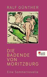 Die Badende von Moritzburg - Eine Sommernovelle