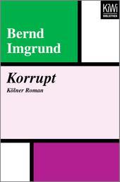 Korrupt - Kölner Roman