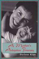 Darlene Ryan: A Mother's Adoption Journey
