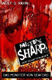 Milton Sharp #1: Das Monster von Seaford - Cassiopeiapress Horror