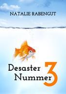 Natalie Rabengut: Desaster Nummer 3 ★★★★★