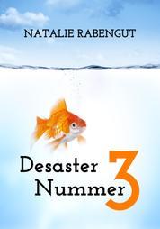 Desaster Nummer 3