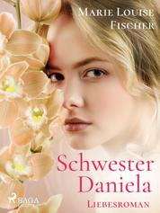 Schwester Daniela - Liebesroman
