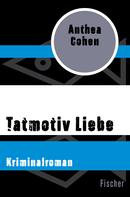 Anthea Cohen: Tatmotiv Liebe ★★★★