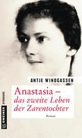 Antje Windgassen: Anastasia - das zweite Leben der Zarentochter ★★★★