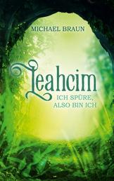 Leahcim - Ich spüre, also bin ich