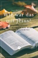 Jost Müller-Bohn: Wie war das mit Jesus?