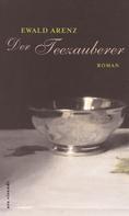 Ewald Arenz: Der Teezauberer (eBook) ★★★★★