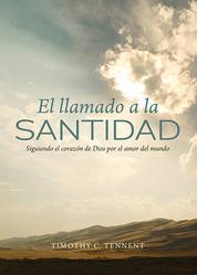 El llamado a la Santidad - Siguiendo el corazon de Dios por el amor del mundo