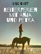 Lise Gast: Reiterferien mit Anja und Petra ★★★★★