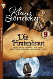 Klaus Störtebeker 9 – Abenteuerroman - Die Piratenbraut