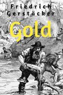 Friedrich Gerstäcker: Gold
