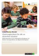 Anna Theresa Wendel: Chancengleichheit für alle an deutschen Schulen?