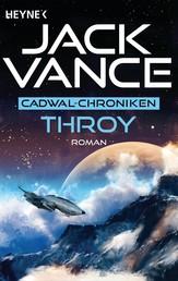 Throy - Die Cadwal-Chronik, Band 3 - Roman