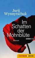 Jurij Wynnytschuk: Im Schatten der Mohnblüte ★★★