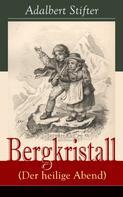 Adalbert Stifter: Bergkristall (Der heilige Abend)