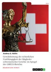 Gewährleistung der richterlichen Unabhängigkeit der Mitglieder schweizerischer Gerichte im Spiegel der GRECO-Berichte