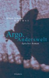 Argo. Anderswelt - Epischer Roman