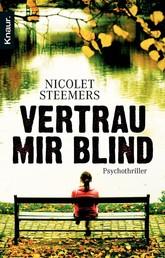 Vertrau mir blind - Psychothriller