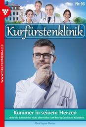 Kurfürstenklinik 93 – Arztroman - Kummer in seinem Herzen