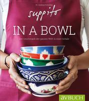 Suppito in a bowl - Der Geschmack der ganzen Welt in einer Schale