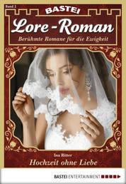 Lore-Roman - Folge 02 - Hochzeit ohne Liebe