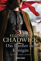 Das Banner der Königin - Historischer Roman