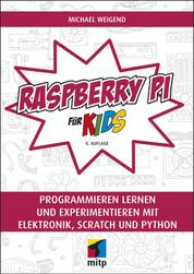 Raspberry Pi für Kids - Programmieren lernen und experimentieren mit Elektronik, Scratch und Python