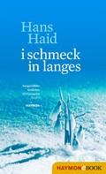 Hans Haid: i schmeck in langes
