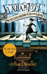 Flavia de Luce 5 - Schlussakkord für einen Mord - Roman