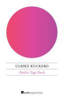 Ulrike Kuckero: Paulas Tage Buch ★★★★★