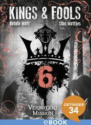 Kings & Fools. Verbotene Mission
