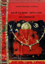 Back to India - with love - Ein Road-Movie