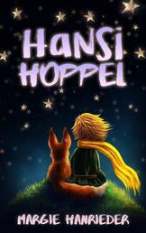 HANSI HOPPEL - Die abenteuerlichen Kindergeschichten vom Hasen Hansi Hoppel und seinen Freunden