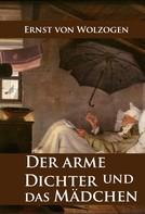 Ernst von Wolzogen: Der arme Dichter und das Mädchen