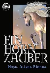 Einhornzauber - Fantastische Geschichten