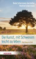 Manfred Scherrmann: Die Kunst, mit Schwerem leicht zu leben ★★★★