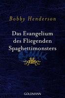 Bobby Henderson: Das Evangelium des fliegenden Spaghettimonsters ★★★★