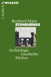 Stonehenge - Archäologie, Geschichte, Mythos