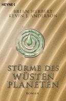 Brian Herbert: Stürme des Wüstenplaneten